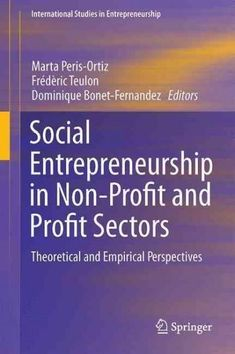 Social Entrepreneurship in Non-Profit and Profit Sectors: Theoretical and Empirical Perspectives