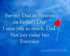 For my dad in heaven happy wishes father's day heaven brother grandpa fathers Fathers Day In Heaven, Happy Fathers Day Dad, Loved One In Heaven, Happy Father Day Quotes, Father Daughter Quotes, Happy Heavenly Birthday, Birthday In Heaven, Dad Poems, Fathers Day Wishes