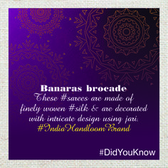 Did you know? Banaras brocade These #sarees are made of finely woven #silk & are decorated with intricate design using jari. #IndiaHandloom