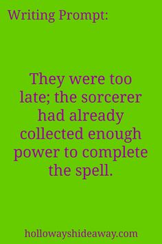 Fantasy Writing Prompts-September 2016-They were too late; the sorcerer had…