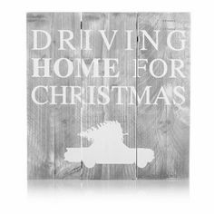 """Bild """"Driving Home for Christmas"""", Lattenoptik, Kiefer massiv Driving Home For Christmas, Christmas Car, Merry Christmas To All, All Things Christmas, Xmas, A Child Is Born, Natural Christmas, Peace On Earth, Joy To The World"""