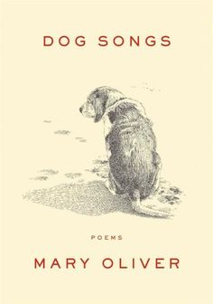 A New York Times bestselling collection of new and favorite poems, celebrating the dogs that have enriched the poets world Mary Oliver's Dog Songs is a celebration of the special bond between human an