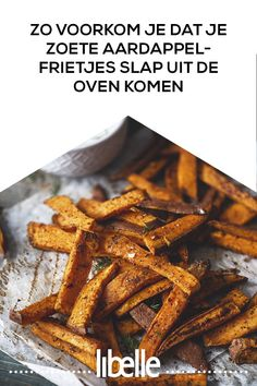 Zo voorkom je dat je zoete aardappel-frietjes slap uit de oven komen This way you prevent your sweet potato fries from coming out of the oven Healthy Low Carb Recipes, Healthy Meals For Kids, Healthy Dessert Recipes, Healthy Snacks, Easy Meals, Diet Food To Lose Weight, Sweet Potato Recipes, Paleo, Food Inspiration