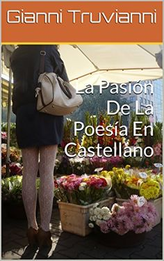 La Pasión De La Poesía En Castellano (Spanish Edition) by... https://www.amazon.com/dp/B01J60J4WE/ref=cm_sw_r_pi_dp_x_W.t3xbE54QT40