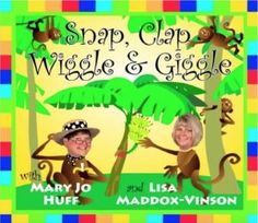 SNAP, CLAP, WIGGLE and GIGGLE. Educational Products: Preschoolers