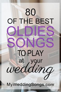 Out favorite songs for weddings from the 50s throughout the early 70s. Take a peek at the best oldies songs for weddings and parties.