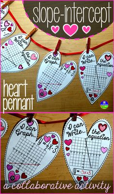 "A fun way to celebrate Valentines Day in Algebra class. In this collaborative y=mx+b activity for Valentines Day, students work with slope-intercept graphs and equations on heart-shaped pennants (graphs need equations and equations need graphs). Once a pennant is complete, it can be hung along a string in your classroom to show the world that, ""Hey, we know slope-intercept!"""