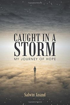 Caught in a Storm: My Journey of Hope, http://www.amazon.ca/dp/1452517347/ref=cm_sw_r_pi_awdl_dufdub1M34SVZ