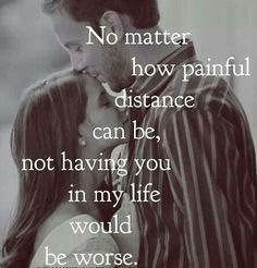 Distance is never easy but not having you would be impossible