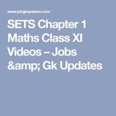 SETS Chapter 1 Maths Class XI Videos – Jobs & Gk Updates