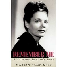 Remember Me: A Holocaust Survivor's Story
