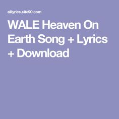 WALE Heaven On Earth Song + Lyrics + Download