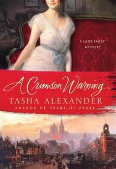 A Crimson Warning: A Lady Emily Mystery (Lady Emily Mysteries) by Tasha Alexander, Secrets prove deadly in this new novel from Tasha Alexander featuring Lady Emily Hargreaves. Some very prominent people in London are waking up to find their doorsteps smeared with red paint, the precursor to the revelation of a dark secret – and worse – by someone who enjoys destroying lives.