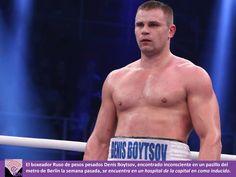 El Púgil, Denis Boytsov, en coma inducido en un hospital de Berlín; Boytsov ha ganado 36 de sus 37 combates como profesional. Su única derrota llegó en noviembre de 2013, ante el australiano Alex Leapai.
