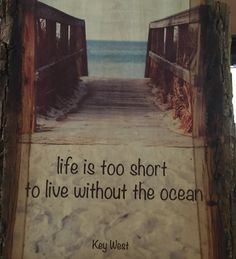 So true.  Cannot live without the beach in my life