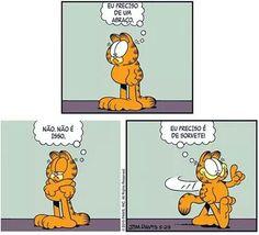 Garfield. A relação entre  carências e guloseimas principalmente as doces.