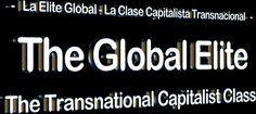 The Global Elite - The Transnational Capitalist Class / La Elite Global - La Clase Capitalista Transnacional