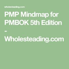 PMP Mindmap for PMBOK 5th Edition - Wholesteading.com