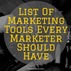 List Of Marketing Tools Every Marketer Should Have