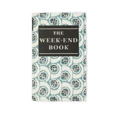 The Week-End Book - http://www.cozybliss.com/the-week-end-book/