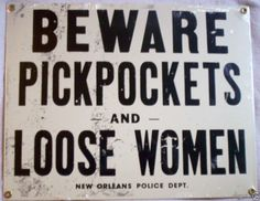 Beware PickPockets and Loose Women Sign Beware PickPockets Porcelain Sign