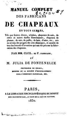 Manuel complet des fabricans de chapeaux en tous genres - Jean-Sébastien-Eugène Julia de Fontenelle, Cluz - Google Books