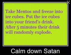 I'm going to do this on one of my friends!