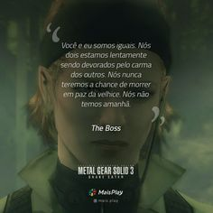 22 Frases inspiradoras do Metal Gear Solid Snake Eater Metal Gear Solid, The Boss Metal Gear, Snake Metal Gear, Boss Quotes, Lol League Of Legends, Gears, Geek Stuff, Play, Humor