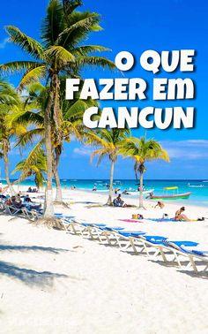 O que fazer em Cancun e Playa del Carmen