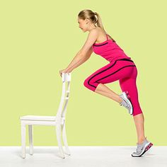 Tree Twist.Targets: Hips, butt, and calves  Stand on tiptoes, feet together, a couple of feet behind chair, hands on top of chair back.  Keeping back flat, hinge forward slightly from waist and lift bent left knee to hip level in front of you, left foot by right knee.