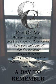 a day to remember (adtr) - end of me Adtr Lyrics, Me Too Lyrics, Music Lyrics, Music Is My Escape, Music Love, Music Is Life, House Music, A Day To Remember, Band Quotes