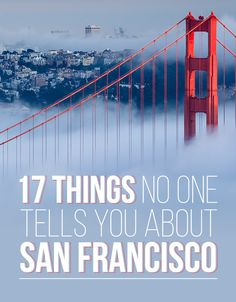 17 Things No One Tells You About San Francisco - next holiday