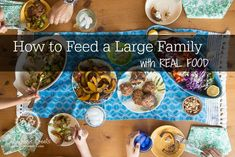 How To Feed a Large Family with REAL FOOD by @goeatyourbeets  on PaleoParents.com #paleo