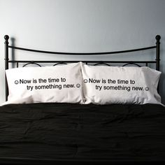 """""""Now is the time to try something new.""""  I love these fortune cookie pillow cases from Xenotees on Etsy.  http://www.etsy.com/listing/86983782/new-fortune-cookie-pillow-case-set"""