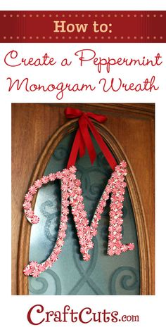 How to Create a Peppermint Candy Monogram Wreath