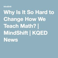 WHY CAN'T MATH BE TAUGHT IN THE U.S. THE WAY IT'S TAUGHT IN JAPAN?