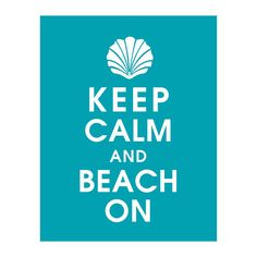Hey, I found this really awesome Etsy listing at https://www.etsy.com/listing/86828024/keep-calm-and-beach-on-11x14-poster