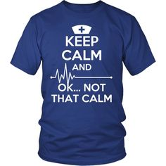 Cover your body with amazing and funny Nurse t-shirt. Keep Calm and .Not That Calm Nurse T-shirt that will make people smile. Check the whole Nurse Collection. If you want different color, sty Cool Shirts, Funny Shirts, Emt Shirts, Vinyl Shirts, Nurse Life, Rn Nurse, Student Nurse, Nurse Mugs, Male Nurse