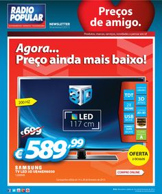 Newsletter - TV LED 3D Samsung a preços de amigo.    http://www.radiopopular.pt/newsletter/2013/18/