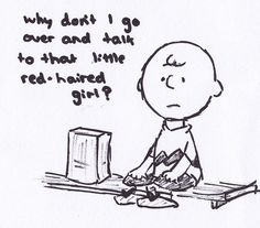 Don't be afraid Charlie Brown.