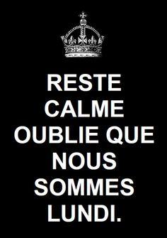 Reste calme... Lundi