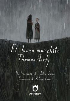 El brazo marchito - Thomas Hardy Ilustraciones de Júlia Sardà | AstroReyBooks - Libro Ilustrado