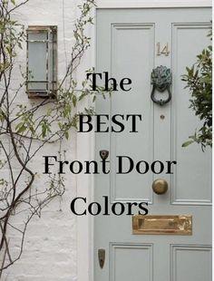 Best Front Door Colors, Best Front Doors, Green Front Doors, Front Door Paint Colors, Painted Front Doors, Paint Colors For Home, Front Door Painting, Colored Front Doors, Cottage Front Doors