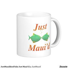 JustMauidkissFish2 Just Maui'd Coffee Mug from the justmauidstore.com