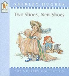 Two Shoes, New Shoes (Nursery Collection) by Shirley Hughes http://www.amazon.co.uk/dp/0744569842/ref=cm_sw_r_pi_dp_z2p6ub0HDWBY4
