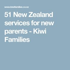 51 New Zealand services for new parents - Kiwi Families