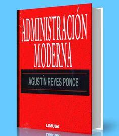 Administracion moderna – Agustin Ponce – PDF – Ebook  http://librosayuda.info/2017/02/17/administracion-moderna-agustin-ponce-pdf-ebook/