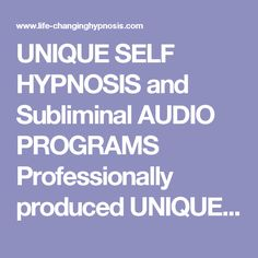 UNIQUE SELF HYPNOSIS and Subliminal AUDIO PROGRAMS Professionally produced  UNIQUE SELF HYPNOSIS and Subliminal AUDIO PROGRAMS Professionally produced, life-enhancing hypnotherapy by the finest in the field of personal change  https://www.life-changinghypnosis.com/  #Hypnosis  #self_hypnosis_MP3s #self_hypnosis #stop_smoking #subliminal_MP3s #subliminal_stop_smoking  #Insomnia  #weight_loss_subliminal #hypnosis_sale  #self_hypnosis_weigh_loss