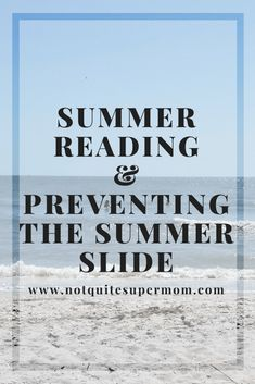 Summer Reading & Preventing the Summer Slide - Not Quite Super Mom