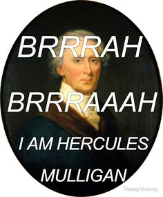 I'm laughing so hard because this is a thing. Alexander Hamilton